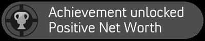 Achievement unlocked: Positive Net Worth