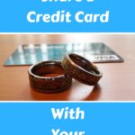 How to Share a Credit Card With Your Spouse