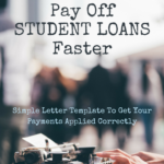 Pay Your Student Loans Off Faster by Sending All Your Extra Payments to the Principal [Free Letter Template]