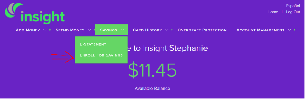 "To open the saving account on your Insight Card, click ""Savings"" and then ""Enroll in Savings"""