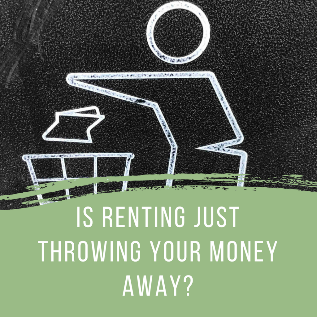 Get the real scoop: is renting just throwing your money away?