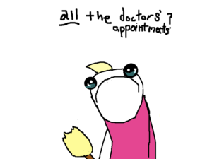 All the doctors' appointments? Original meme image from Hyperbole and a Half