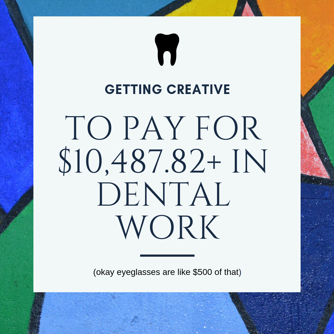 Getting Creative to Pay for Dental Work