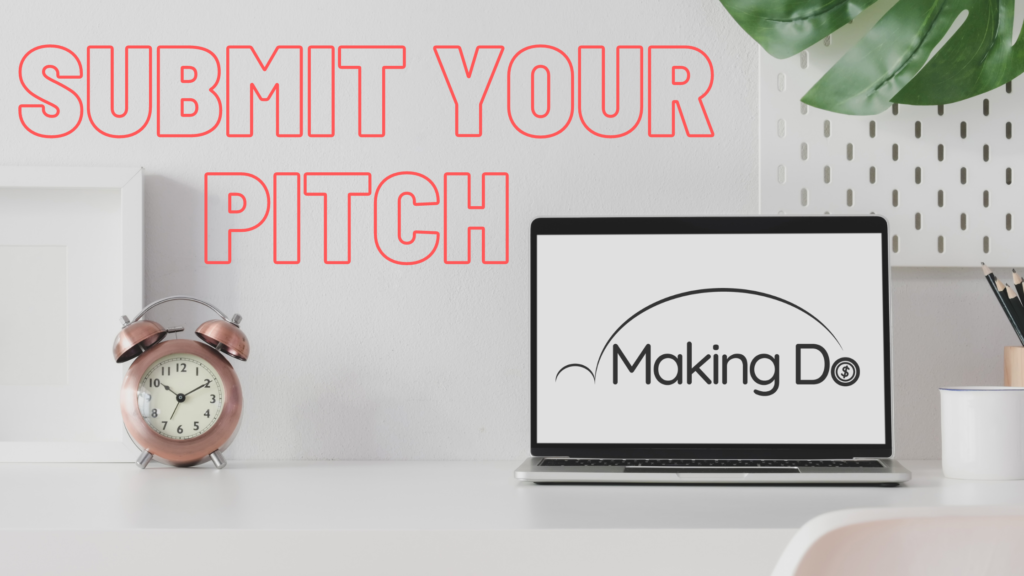 Submit your pitch to the Making Do project